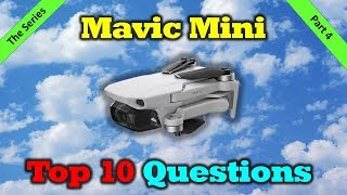 Mavic Mini - Your Top 10 Questions Answered