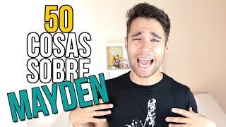 50 COSAS SOBRE MÍ - Mayden