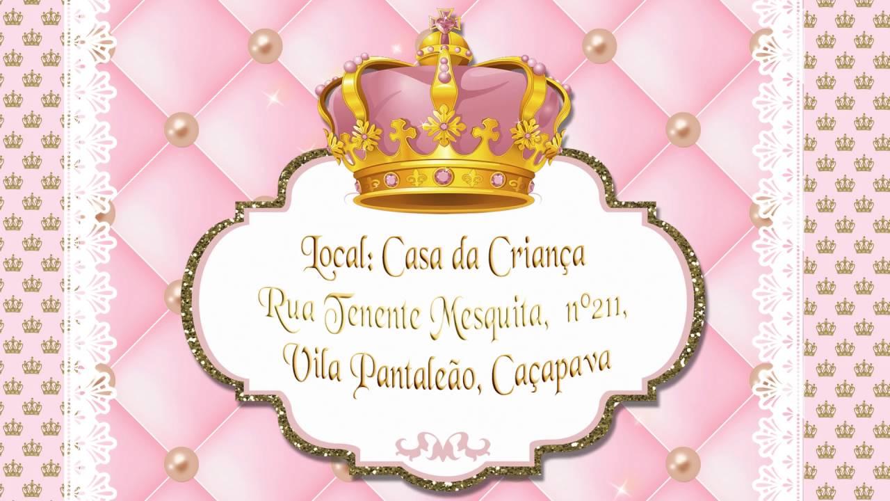 Convite Realeza Nicole 1 Aninho Youtube