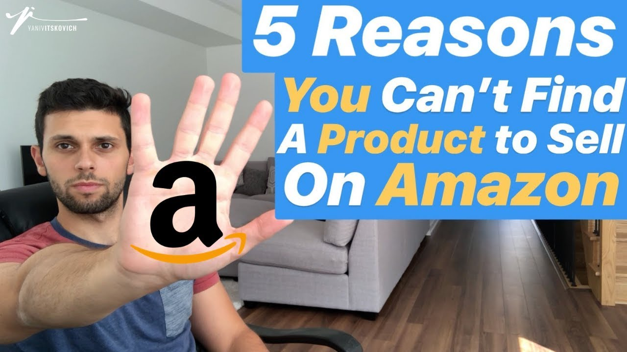 Why YOU CAN'T Find An Amazon FBA Product To Sell!