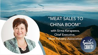"""Meat sales to China boom"" with Sirma Karapeeva, Chief Executive, Meat Industry Association"
