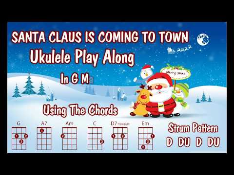 Santa Claus Is Coming To Town - Ukulele Play Along - Christmas