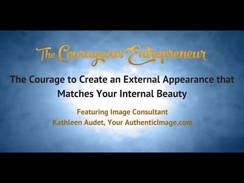 The Courage to Match Your External to Your Internal Beauty