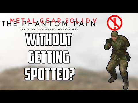 Can You Beat Metal Gear Solid V: The Phantom Pain Without Getting Spotted? |