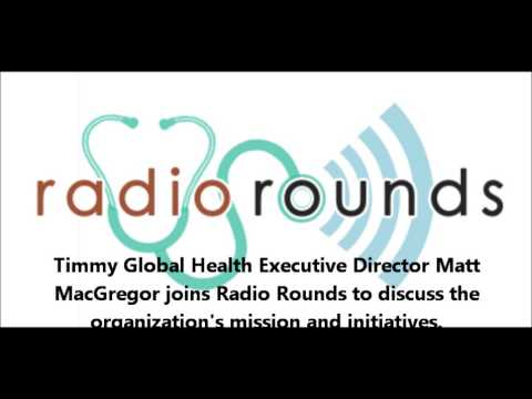 Radio Rounds Timmy Global Health Episode