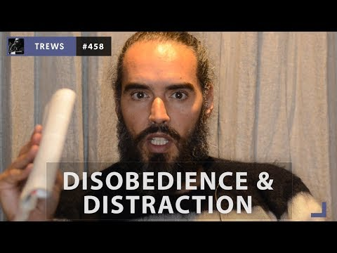 DISOBEDIENCE & DISTRACTION | The Trews with Russell Brand
