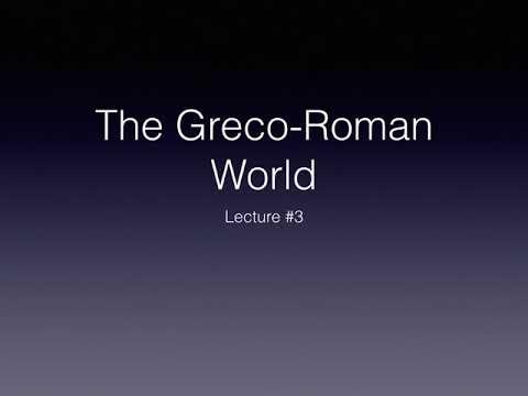 Lecture #3 The Greco-Roman World