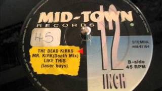THE DEADKIRKS - Mr Kirk, Your Son Is Dead (Death Mix)