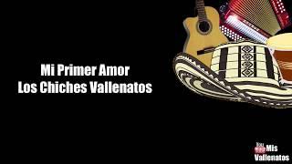 Mi Primer Amor   Los Chiches Vallenatos   Letra   Karaoke