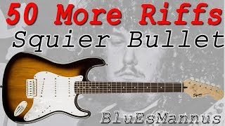 50 Guitar Riffs! – Squier Bullet strat demo