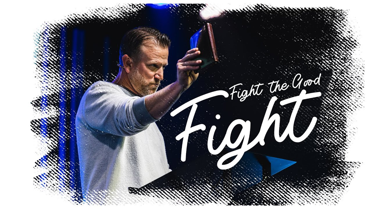 Fight the Good Fight | Pastor Keith Deal