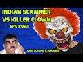 Indian Scammer VS Killer Clown [Scare Prank Epic Reaction]