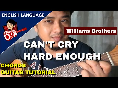 Guitar Tutorial Cant Cry Hard Enough Chords Williams Brothers