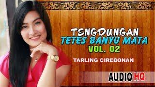 Tengdung Tarling TETES BANYU MATA Tembang Tarling Pilihan 2018 Vol. 02