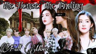 BTS X Y/N || THE HOUSE: THE ENDING || FULL MOVIE