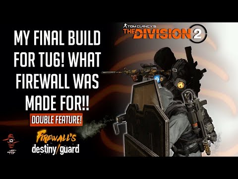 the-division-2---my-final-build-for-this-patch-(1.6/7)!-what-firewall-spec-was-made-for!!-(tu6)