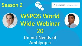 WSPOS World Wide Webinar -20 (Season 2) on &#39Unmet Needs of Amblyopia&#39