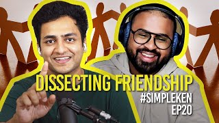 Simple Ken Podcast | EP 20 - Dissecting Friendship Feat. Jaison Padacheril
