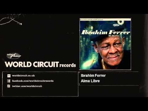Ibrahim Ferrer - Alma Libre