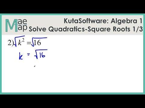 KutaSoftware: Algebra 1- Solving Quadratic With Roots Part 1