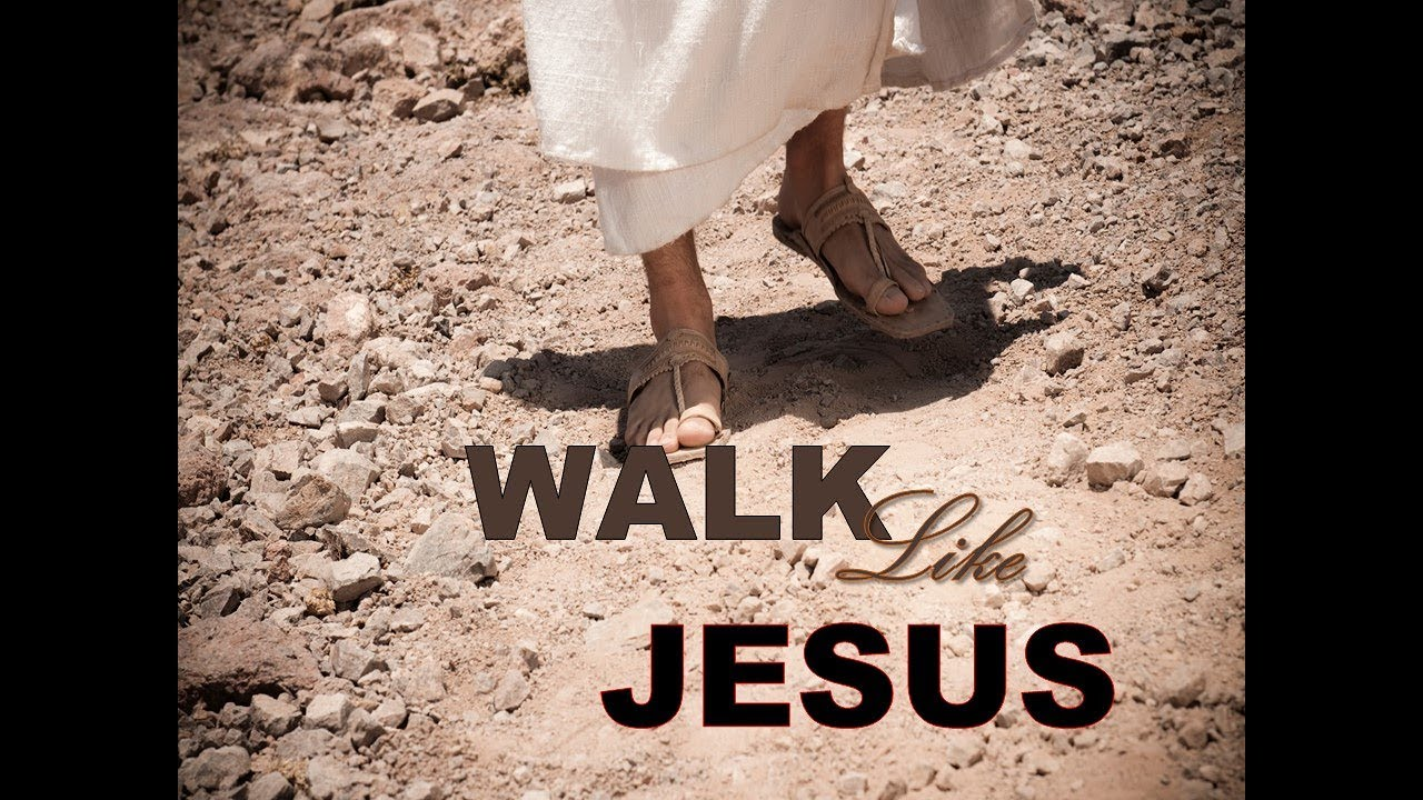 Image result for walking like jesus""