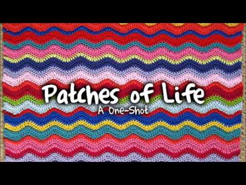 Patches of Life: [Ultimate Writers Contest; ROUND 5]