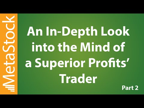 An In-Depth Look into One Superior Profit Traders Mind - Part 2