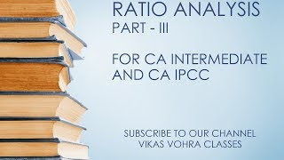 CA Intermediate (IPCC) | Ratio Analysis | Part III