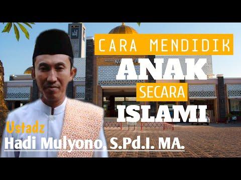 cara-mendidik-anak-secara-islami---ustadz-hadi-mulyono,-s.pd.i.-ma.