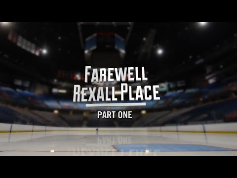 FAREWELL REXALL PLACE | Part 1