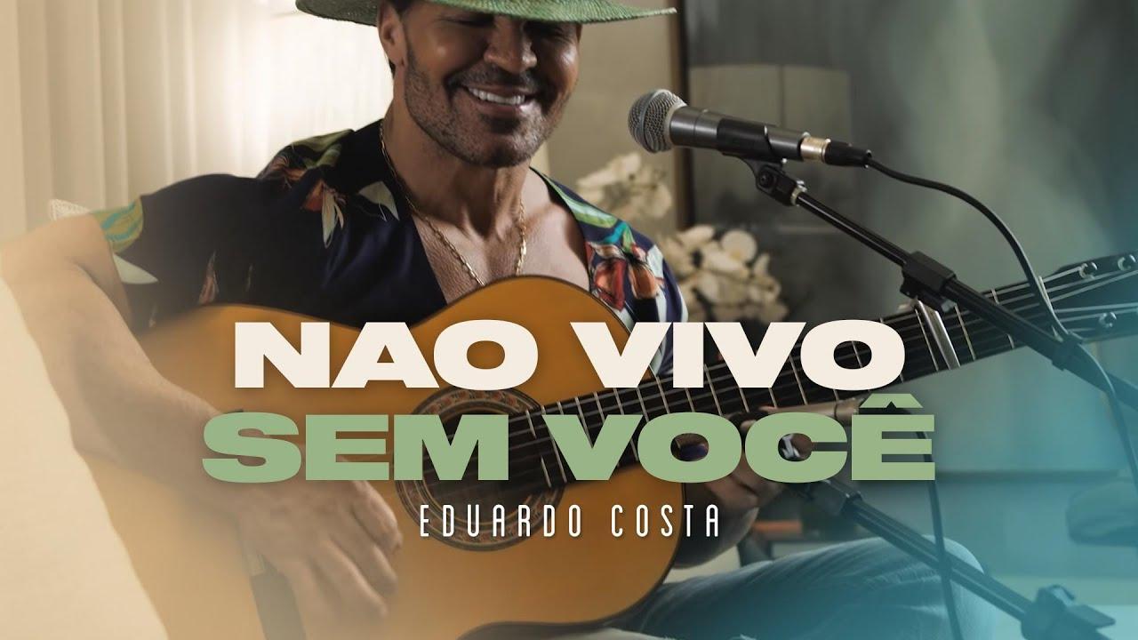 NÃO VIVO SEM VOCÊ | Eduardo Costa (#40tena)