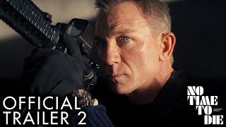 No Time To Die Trailer 2 | Daniel Craig, Rami Malek, Lea Seydoux