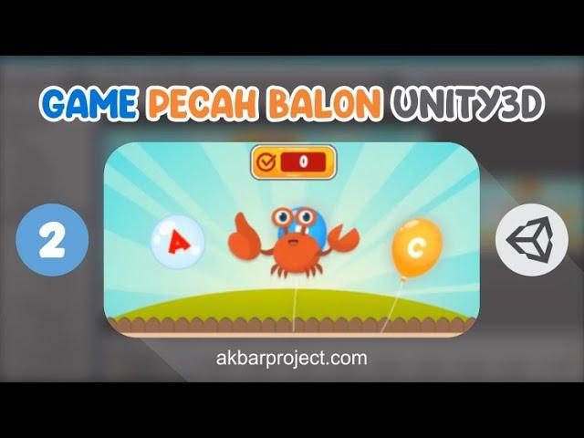 Tutorial Membuat Game Edukasi Pecah Balon Part 2 | Unity3D