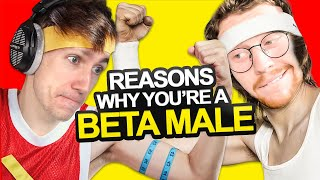 15 Reasons You're a Beta Male