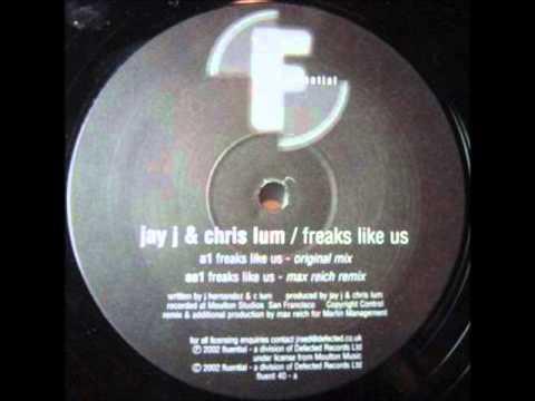 Jay J & Chris Lum - Freaks Like Us (Original Mix)