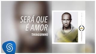 Thiaguinho - Será Que É Amor (EP Mais e Mais) [Áudio Oficial]