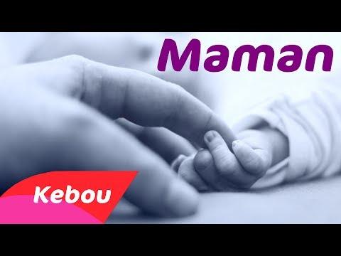 KEBOU - MAMAN [CLIP OFFICIEL]