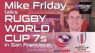 USA Rugby Men's 7s Coach Mike Friday re RWC 7s Format, Health of Eagles | RUGBY WRAP UP