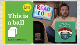 """Silly Story: """"This Is A Ball"""" Read Aloud [Storytime with Bill]"""