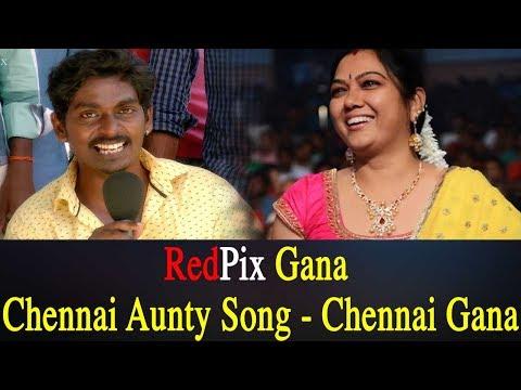 RedPix Gana - Chennai Aunty Song - Chennai Gana