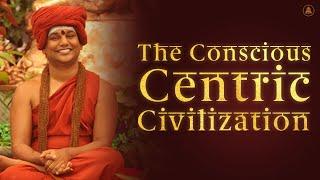 The Conscious Centric Civilization