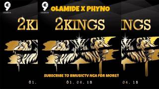 Olamide x Phyno - 2 Kings (Album Preview)