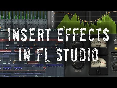 How to Use Insert Effects in FL Studio - Insert Compression Flanger and More - 5 Minute Mixing Tips