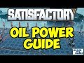 SATISFACTORY - Oil Pump, Oil Refinery and Fuel Generator Guide