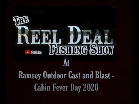 The Reel Deal Fishing Show At Ramsey Outdoor Cabin Fever Day 2020