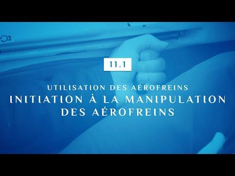 11 | 1 - UTILISATION DES AEROFREINS | INITIATION A LA MANIPULATION DES AEROFREINS
