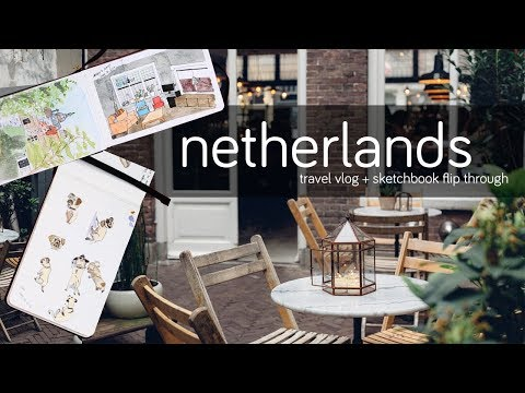 Netherlands Travel Vlog + Sketchbook Flip Through