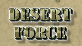 Desert force Level 1-14 Walkthrough