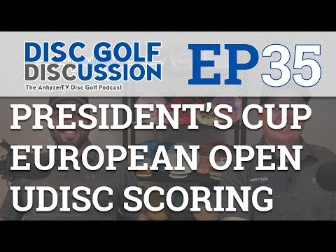 DG Discussion Ep 35 - European Open - President's Cup - Kevin Jones - UDisc Scoring
