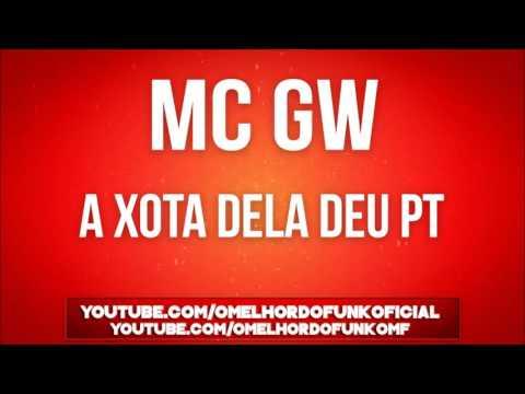 Mc GW - A Xota Dela Deu PT [LANÇAMENTO 2016] [DJ MILTINHO]